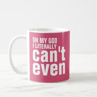 Caneca De Café Oh meu deus eu posso literalmente nem sequer