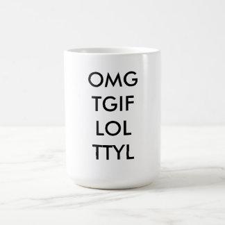 """Caneca de café """"OMG do texto TGIF LOL TTYL """""""