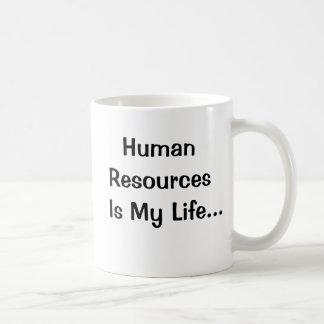 Caneca De Café Os recursos humanos são minha vida
