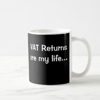 Caneca De Café Os retornos do VAT são meu dizer inspirador do VAT