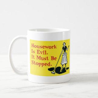 Caneca De Café Os trabalhos domésticos são maus