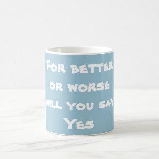 """Caneca De Café """"Para a melhor ou vontade mais má você para dizer"""