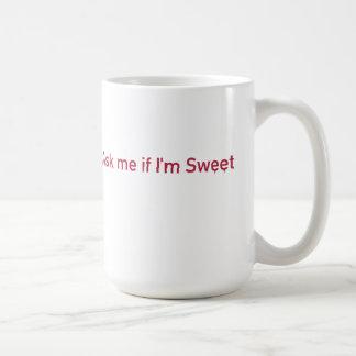 Caneca De Café Pergunte-me se eu sou doce