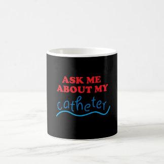 Caneca De Café Pergunte-me sobre meu cateter