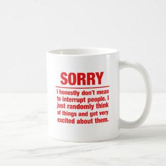 Caneca De Café pesaroso eu não significo interromper apenas as