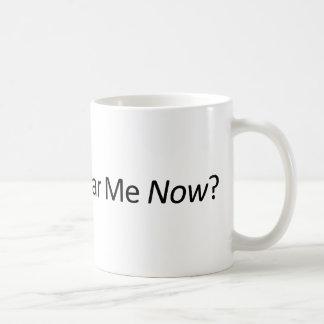 Caneca De Café Pode você ouvir-me agora
