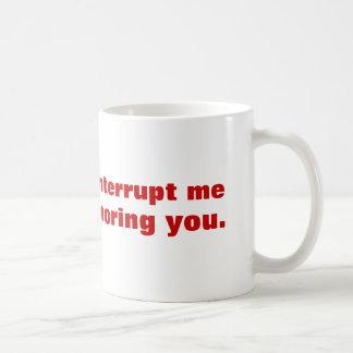 Caneca De Café Por favor não me interrompa quando eu o ignorar