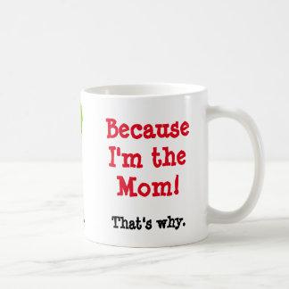 Caneca De Café Porque eu sou a mamã
