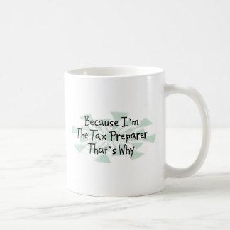 Caneca De Café Porque eu sou o preparador de imposto