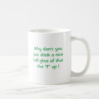 Caneca De Café Porque não faz você apenas bebida um o vidro alto