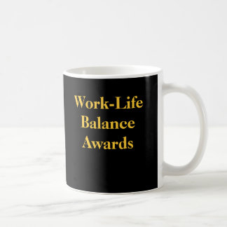 Caneca De Café Prêmios do equilíbrio da vida do trabalho da piada