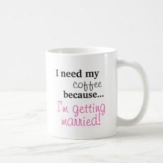 Caneca De Café Presente da noiva - eu preciso meu café que eu me