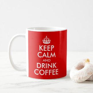 Caneca De Café Projete seus próprios mantêm a calma e bebem o