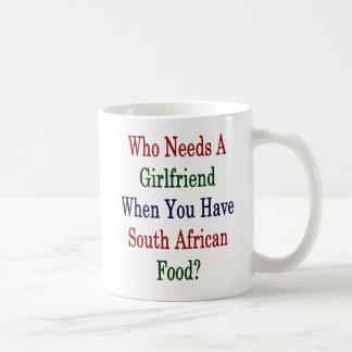 Caneca De Café Quem precisa um namorada quando você tiver o sul -