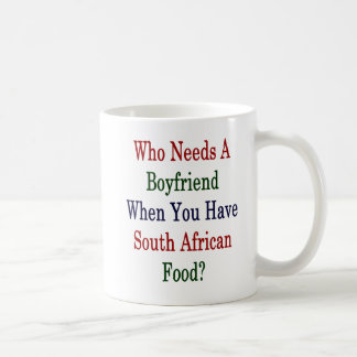 Caneca De Café Quem precisa um namorado quando você tiver o sul -