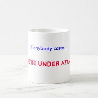 Caneca De Café Se qualquer um se importa…,… NÓS estamos SOB O