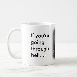 Caneca De Café Se você está atravessando o inferno