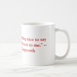 Caneca De Café Se você não tem qualquer coisa agradável para