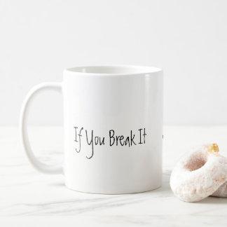 Caneca De Café Se você o quebra