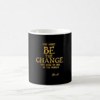 Caneca De Café Seja a mudança - citações inspiradas da ação de