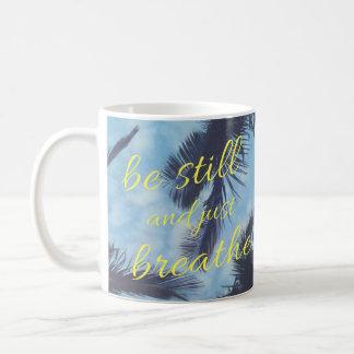 Caneca De Café Seja ainda e apenas respire