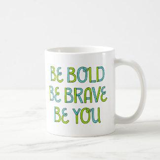 Caneca De Café Seja corajoso, seja bravo, seja você