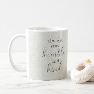 Caneca De Café Sempre estada humilde e tipo