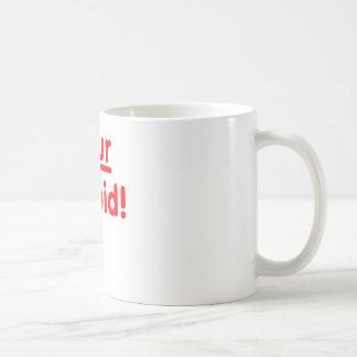 Caneca De Café Seu estúpido!