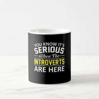 Caneca De Café Seu sério quando Introverts estiver aqui