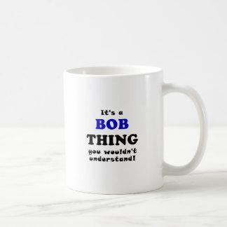 Caneca De Café Seu uma coisa que de Bob você não compreenderia