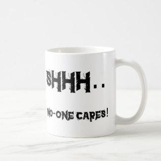 Caneca De Café Shhh - ninguém importa-se…