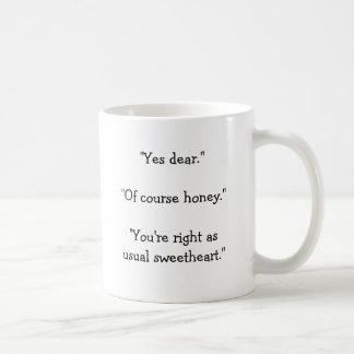 """Caneca De Café """"Sim caro. Mel do """""""" naturalmente. """""""" Você é"""