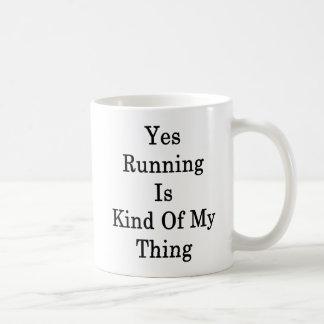 Caneca De Café Sim Running é o tipo de minha coisa