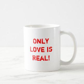 Caneca De Café Somente o amor é real!