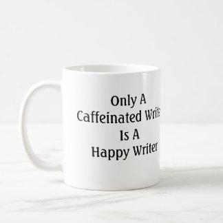 Caneca De Café Somente um escritor de Caffeinated é um escritor