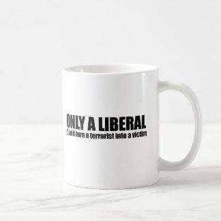 Caneca De Café Somente um liberal poderia transformar um