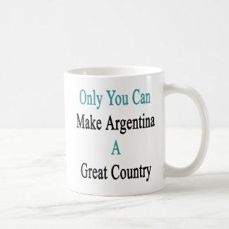 Caneca De Café Somente você pode fazer a Argentina um grande país