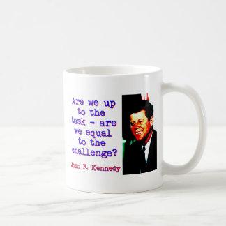 Caneca De Café Somos nós até a tarefa - John Kennedy