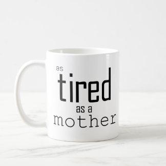 Caneca De Café Tão cansado quanto uma mãe