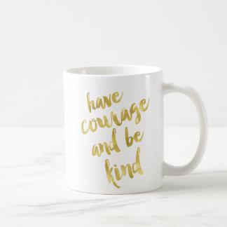 Caneca De Café Tenha a coragem e seja ouro amável do falso e