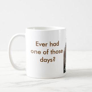 Caneca De Café Teve nunca um daqueles dias?