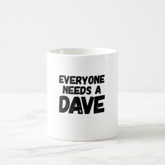 Caneca De Café Todos precisa um Dave