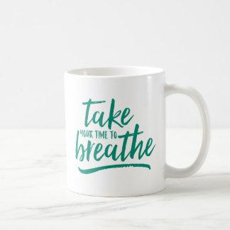 Caneca De Café Tome seu tempo respirar