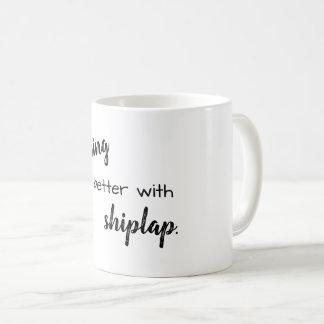 Caneca De Café tudo é melhor com shiplap