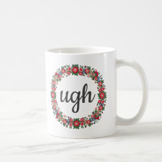 Caneca De Café UGH humor feminino engraçado do sarcasmo da
