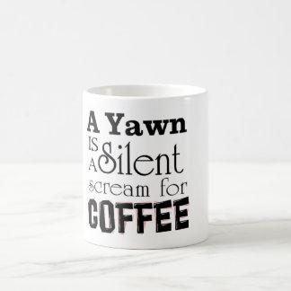 Caneca De Café Um bocejo é um gritar silencioso para o café