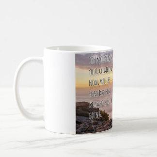 Caneca De Café Um dia a montanha que você escala hoje…