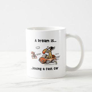 Caneca De Café Um sonho é… Tendo um carro rápido