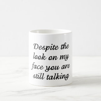 Caneca De Café Você ainda está falando