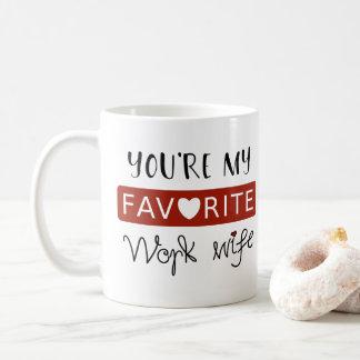 Caneca De Café Você é minha esposa favorita do trabalho - doce